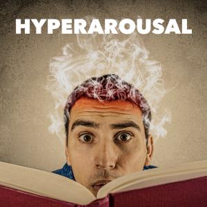 Hyperarousal