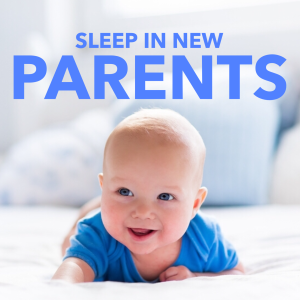 Sleep in new parents