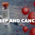 Sleep Talk: Episode 29 – Sleep and Cancer 2