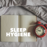 Sleep Talk: Episode 46 – Sleep Hygiene